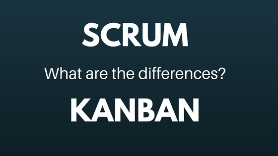Scrum and Kanban: what are the differences?